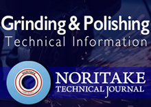 NORITAKE TECHNICAL JOURNAL of Grinding & Polishing Technical Information